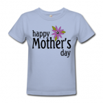 Mother's Day T-Shirts Make Great Gifts!