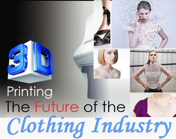 3D Printing: The Future of the Clothing Industry | The Adair Group