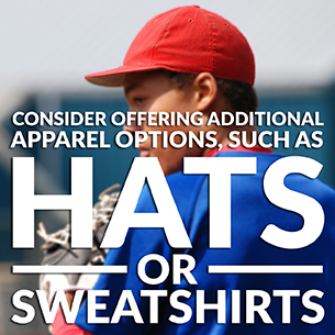 Consider offering additional apparel options