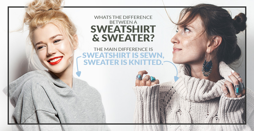 Sweatshirt vs Sweater