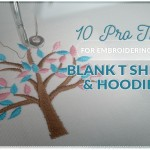 10 Pro Tips for Embroidering on Blank T Shirts and Hoodies