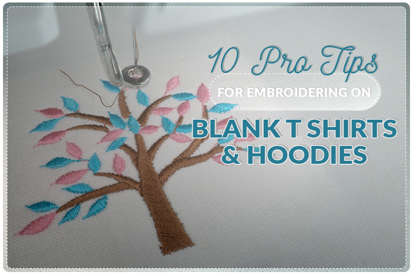 tips embroidering blank t-shirts hoodies