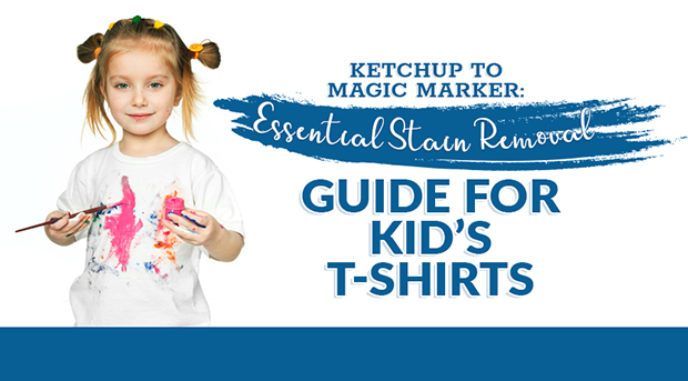 Ketchup to Magic Marker Essential Stain Removal Guide for Kid's T-Shirts
