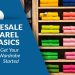 7 Wholesale Apparel Basics to Get Your Wardrobe Started