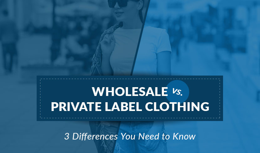 wholesale vs private label clothing differences