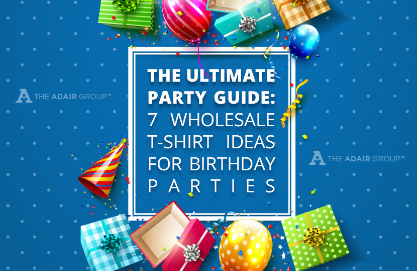 The Ultimate Party Guide 7 Wholesale T-Shirt Ideas for Birthday Parties