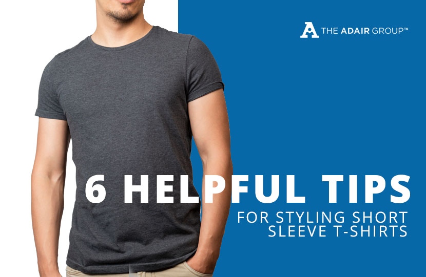 6 Helpful Tips for Styling Short Sleeve T-Shirts